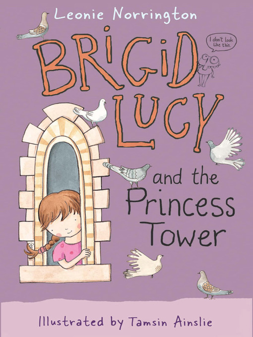 Title details for Brigid Lucy and the Princess Tower by Leonie Norrington - Available