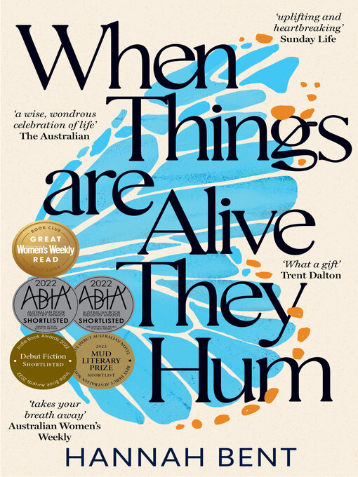 Title details for When Things Are Alive They Hum by Hannah Bent - Wait list