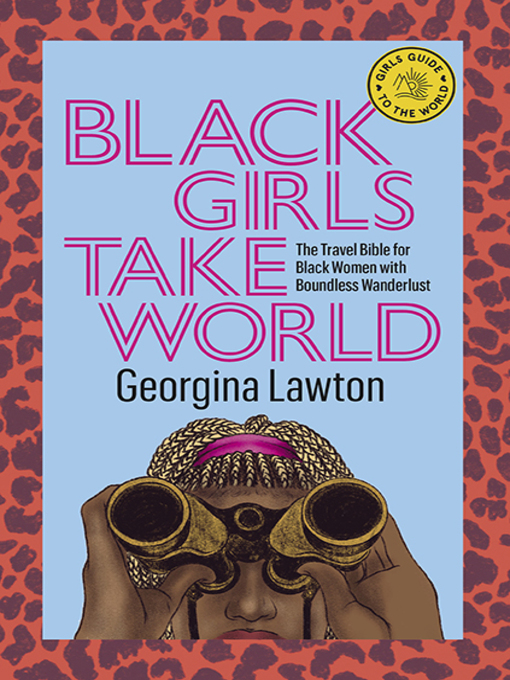 Title details for Black Girls Take World by Georgina Lawton - Available