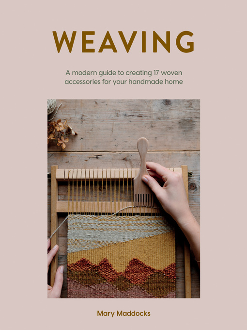 Title details for Weaving by Mary Maddocks - Wait list