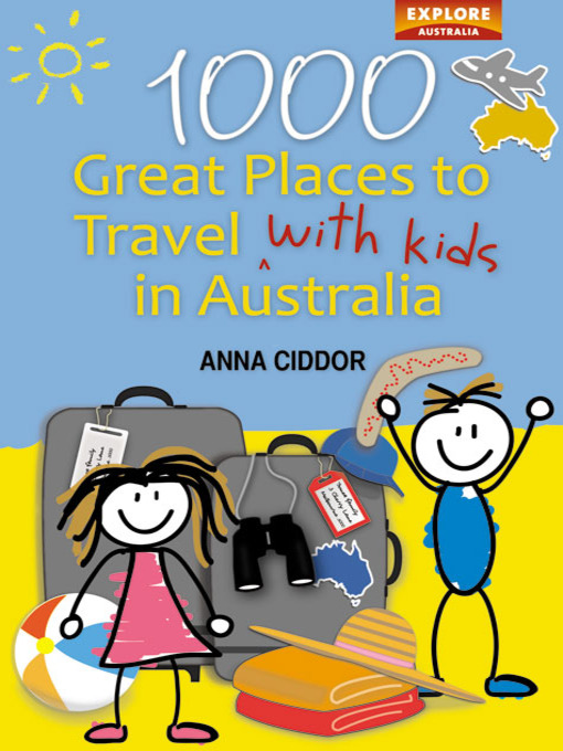 Title details for 1000 Great Places to Travel with Kids in Australia (B&W) by Anna Ciddor - Available