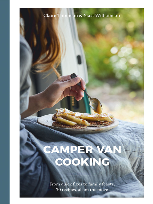 Title details for Camper Van Cooking by Claire Thomson - Available
