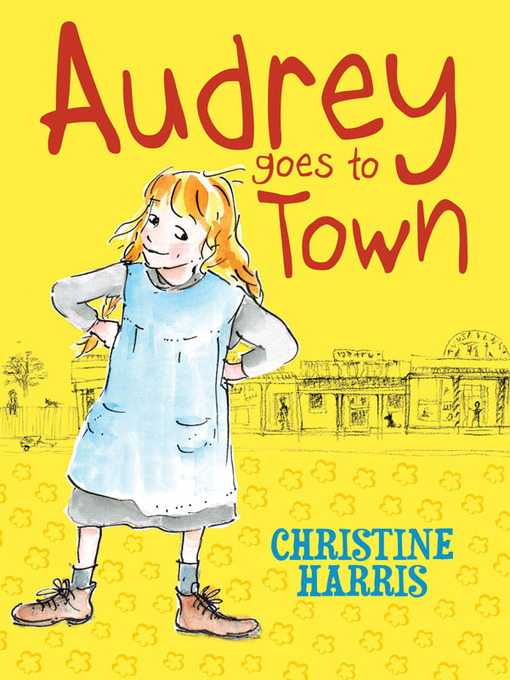 Title details for Audrey Goes to Town by Christine Harris - Available