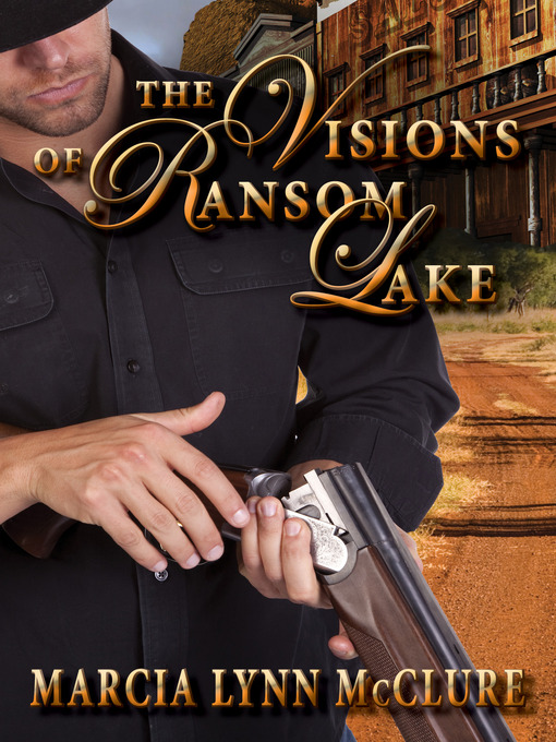 Title details for The Visions of Ransom Lake by Marcia Lynn McClure - Available