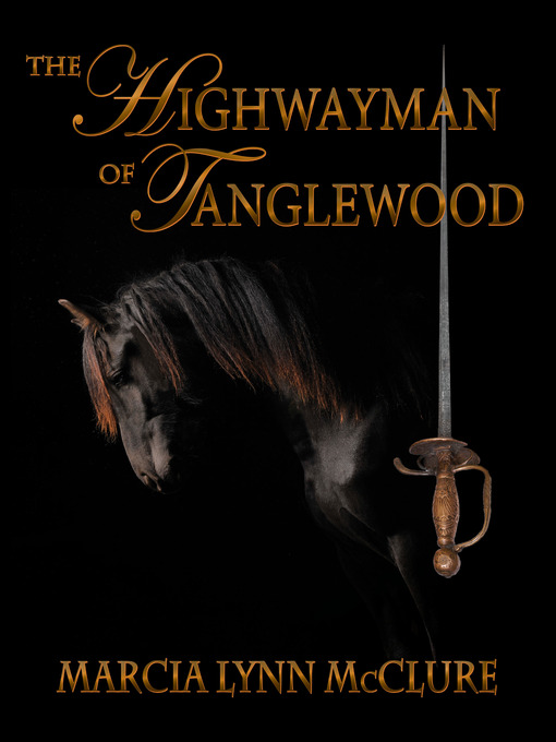 Title details for The Highwayman of Tanglewood by Marcia Lynn McClure - Wait list