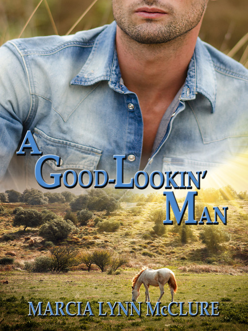 Title details for A Good-Lookin' Man by Marcia Lynn McClure - Available