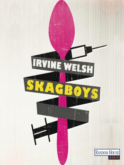 Title details for Skagboys by Irvine Welsh - Wait list