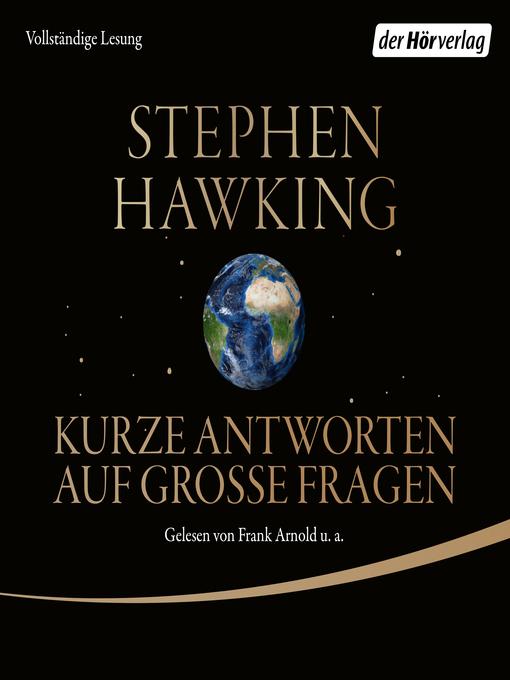 Title details for Kurze Antworten auf große Fragen by Stephen Hawking - Available