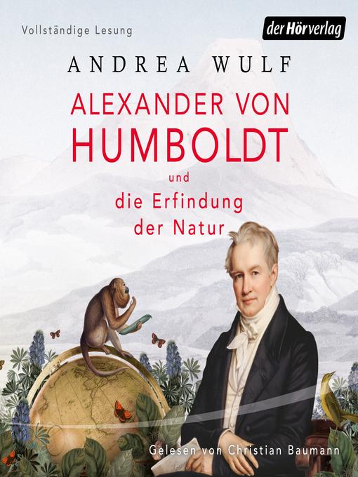 Title details for Alexander von Humboldt und die Erfindung der Natur by Andrea Wulf - Available