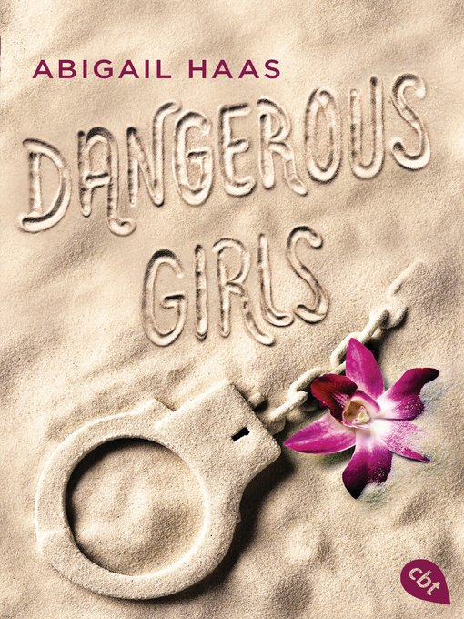 Title details for Dangerous Girls by Abigail Haas - Available