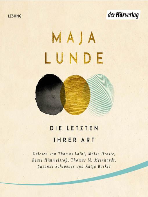 Title details for Die Letzten ihrer Art by Maja Lunde - Wait list