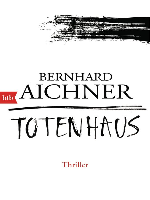 Title details for Totenhaus by Bernhard Aichner - Available