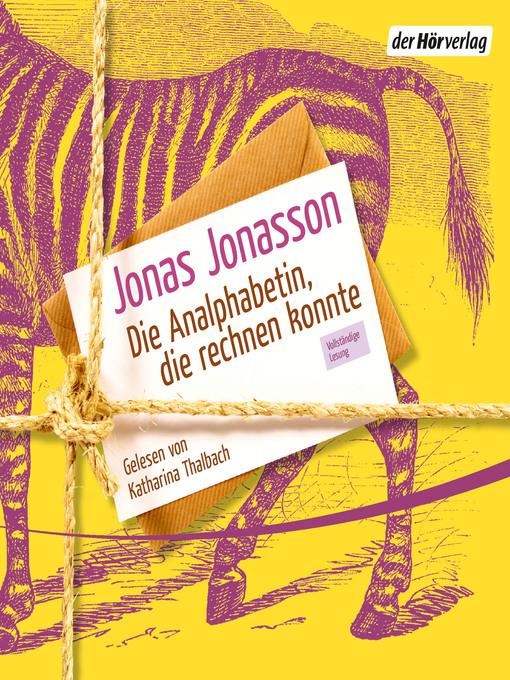 Title details for Die Analphabetin, die rechnen konnte by Jonas Jonasson - Available