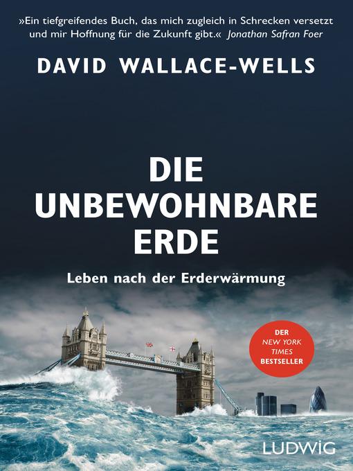 Title details for Die unbewohnbare Erde by David Wallace-Wells - Wait list