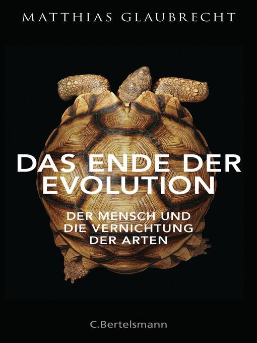 Title details for Das Ende der Evolution by Matthias Glaubrecht - Wait list