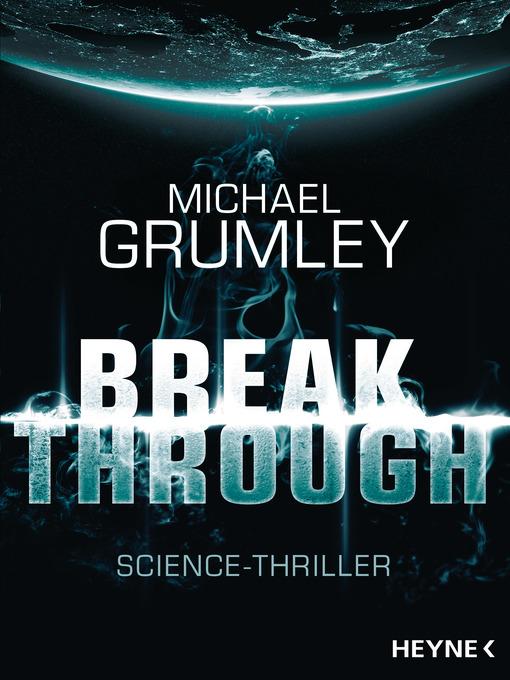 Title details for Breakthrough by Michael Grumley - Wait list