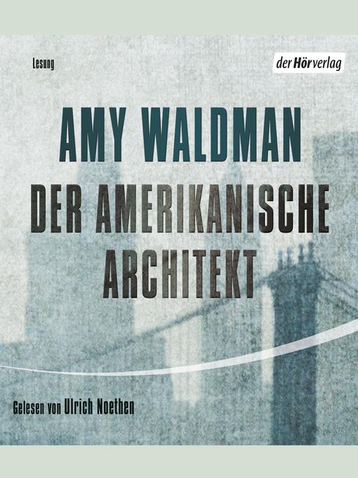Title details for Der amerikanische Architekt by Amy Waldman - Available