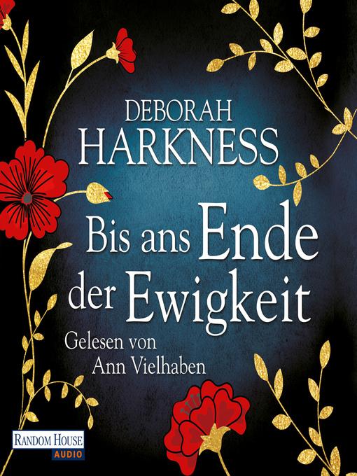 Title details for Bis ans Ende der Ewigkeit by Deborah Harkness - Available