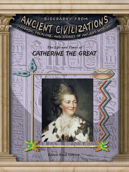 Title details for The Life and Times of Catherine the Great by Karen Bush Gibson - Available