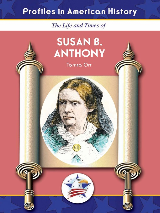 an american hero susan b anthony Susan b anthony struggled her entire life to win women the right to vote by changing the constitution of the united states she's a hero to all women find out what super powers she had and why.
