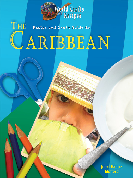 Title details for Recipe and Craft Guide to the Caribbean by Juliet Haines Mofford - Available