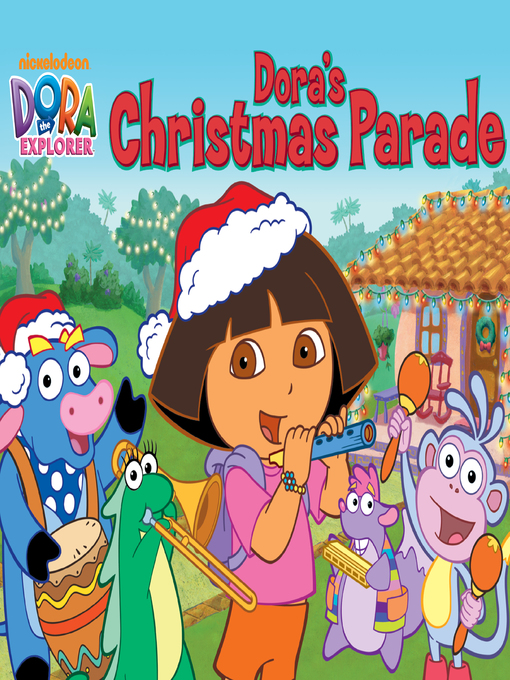 Title details for Dora's Christmas Parade by Nickelodeon Publishing - Available