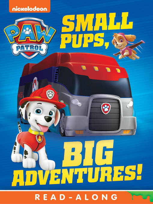 Title details for Small Pups, Big Adventures by Nickelodeon Publishing - Wait list