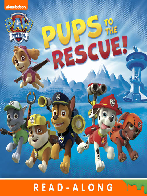 Title details for Pups to the Rescue by Nickelodeon Publishing - Available