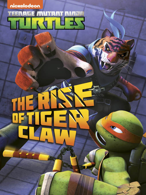 Title details for The Rise of Tiger Claw by Nickelodeon Publishing - Available