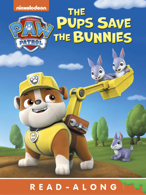Title details for Pups Save the Bunnies by Nickelodeon Publishing - Wait list