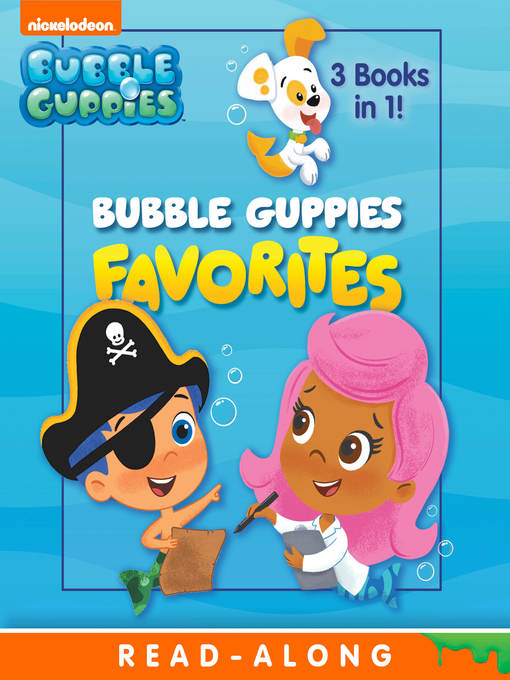 Title details for Bubble Guppies Favorites by Nickelodeon Publishing - Wait list