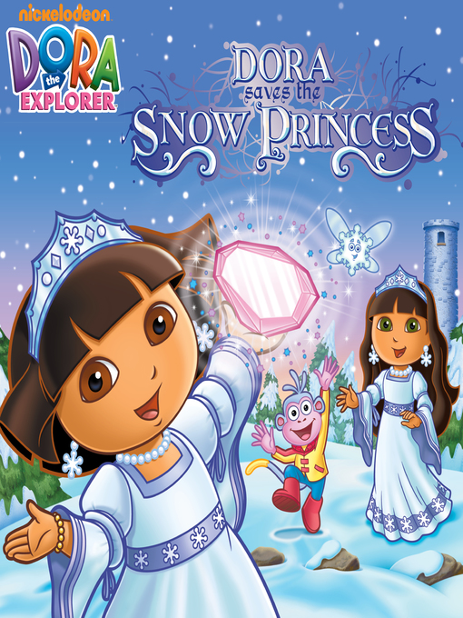 Title details for Dora Saves the Snow Princess by Nickelodeon Publishing - Available