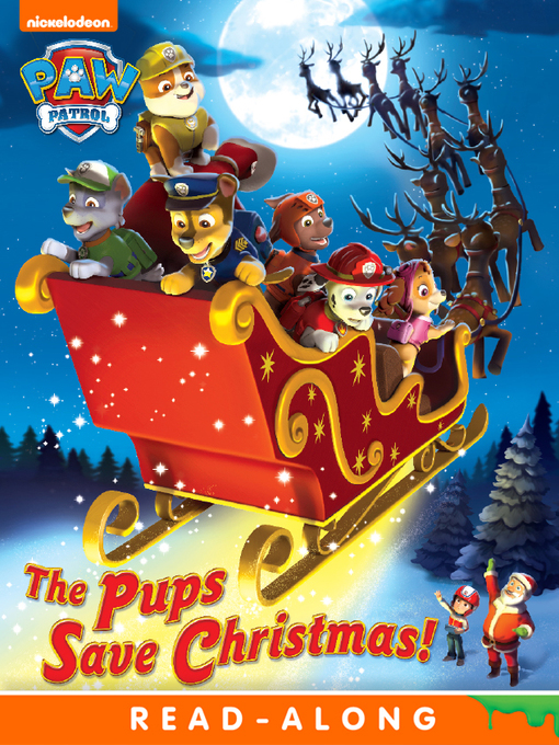 Title details for The Pups Save Christmas! by Nickelodeon Publishing - Wait list