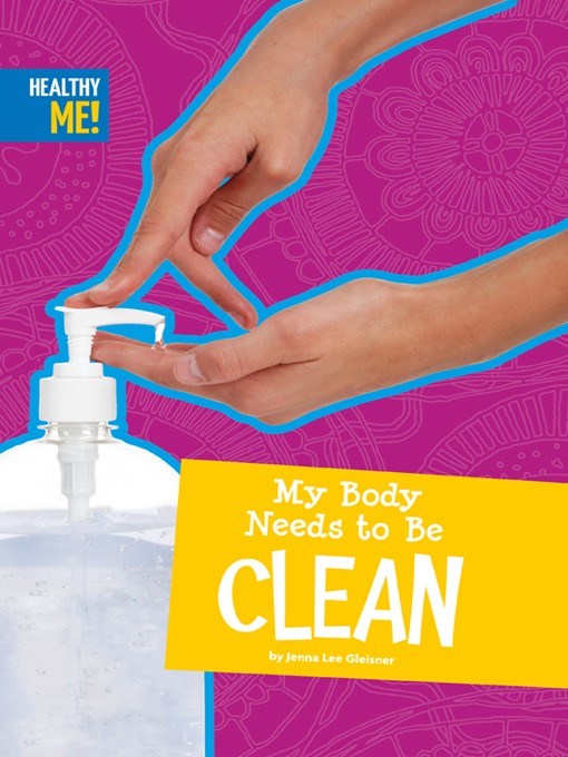 Title details for My Body Needs to Be Clean by Jenna Lee Gleisner - Available