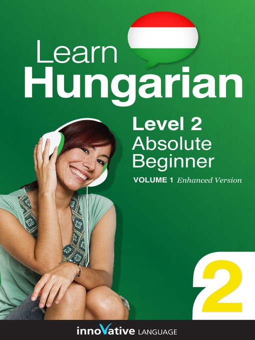 Title details for Learn Hungarian - Level 2: Absolute Beginner Hungarian by Innovative Language Learning, LLC - Available