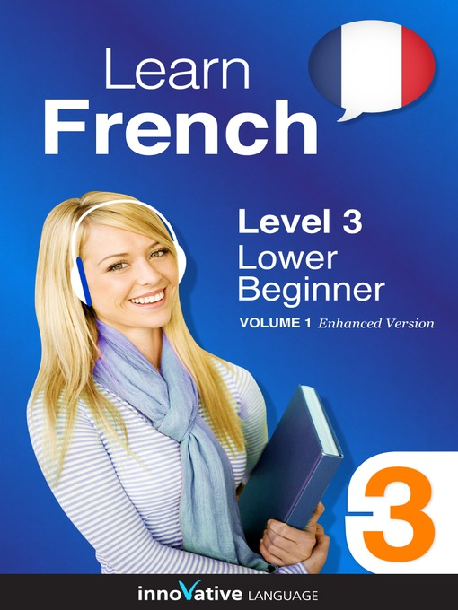 Title details for Learn French - Level 3: Lower Beginner French by Innovative Language Learning, LLC - Wait list