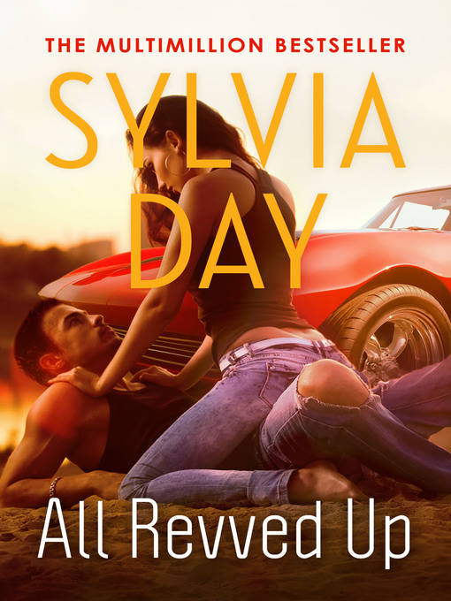 Title details for All Revved Up by Sylvia Day - Available