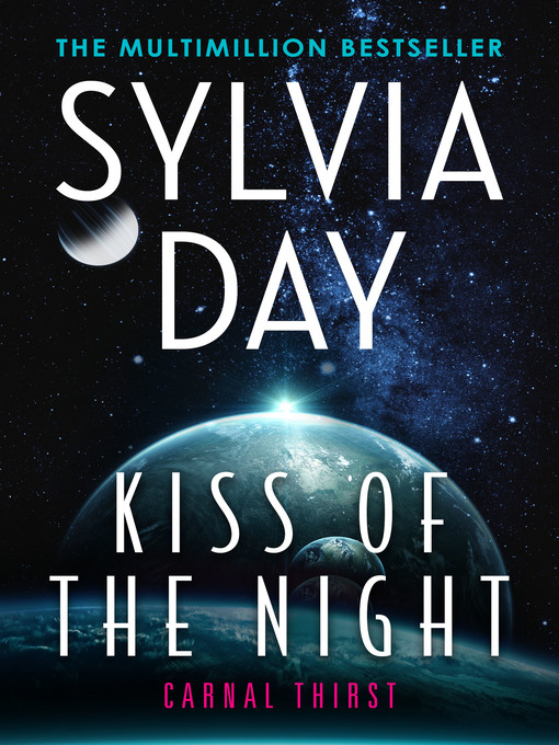 Title details for Kiss of the Night by Sylvia Day - Available