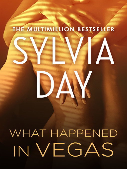 Title details for What Happened in Vegas by Sylvia Day - Available