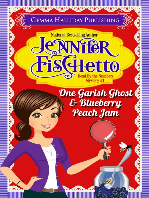 Title details for One Garish Ghost & Blueberry Peach Jam by Jennifer Fischetto - Available