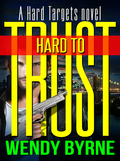 Title details for Hard to Trust by Wendy Byrne - Available