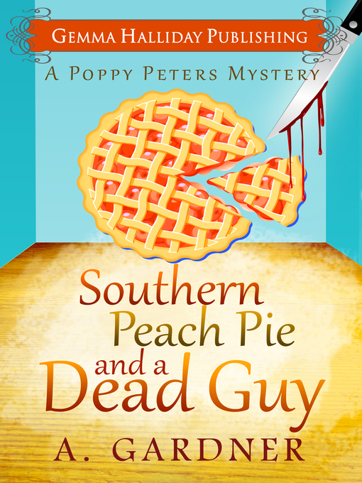 Title details for Southern Peach Pie & A Dead Guy by A. Gardner - Wait list