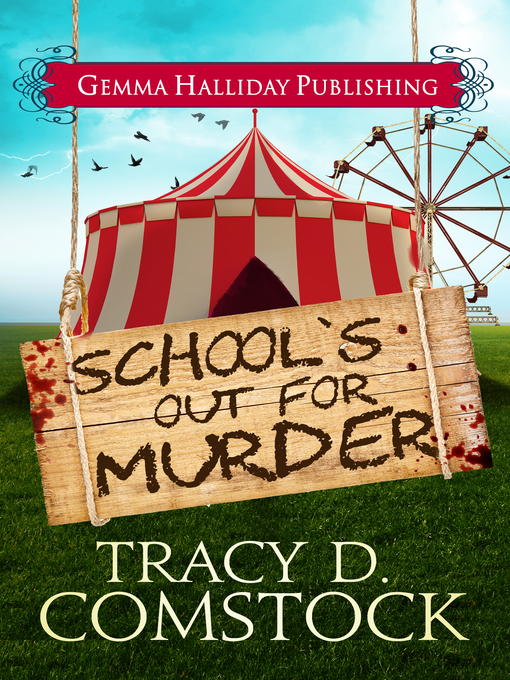 Title details for School's Out for Murder by Tracy D. Comstock - Available