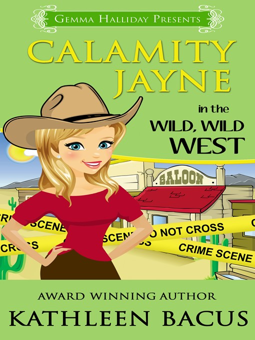 Title details for Calamity Jayne in the Wild, Wild West by Kathleen Bacus - Wait list