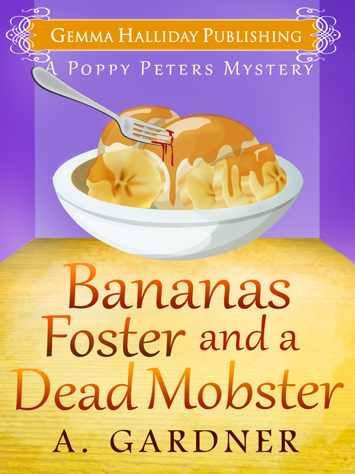 Title details for Bananas Foster and a Dead Mobster by A. Gardner - Available