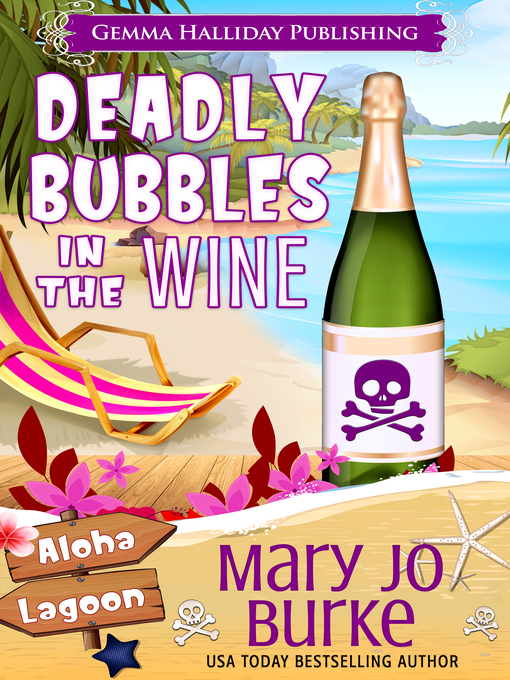 Title details for Deadly Bubbles in the Wine by Mary Jo Burke - Available
