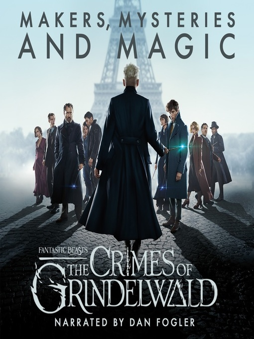 Title details for Fantastic Beasts: The Crimes of Grindelwald - Makers, Mysteries and Magic by Pottermore Publishing - Available