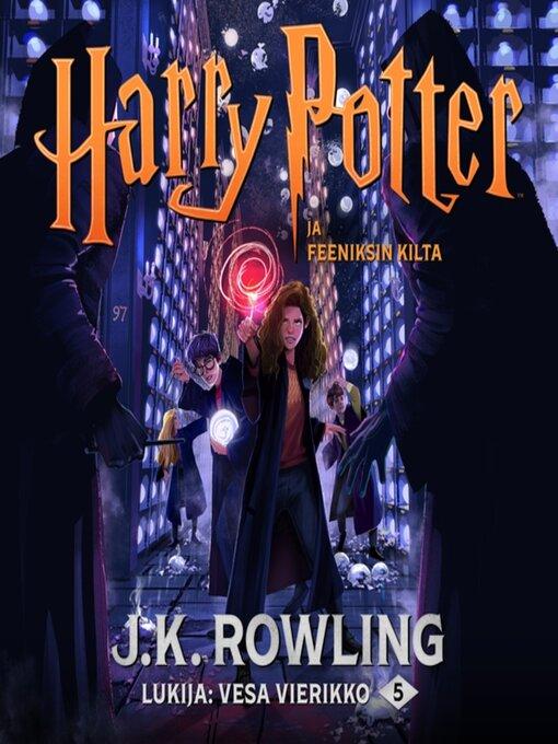 Harry potter ja feeniksin kilta - (Harry Potter Series, Book 5)