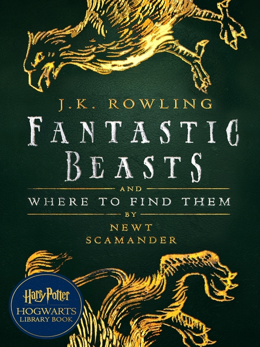 Title details for Fantastic Beasts and Where to Find Them by J. K. Rowling - Available