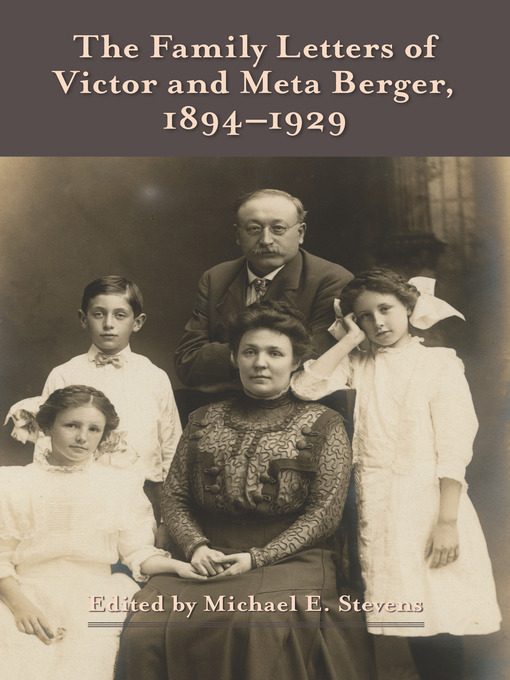 Title details for The Family Letters of Victor and Meta Berger by Michael E. Stevens - Wait list